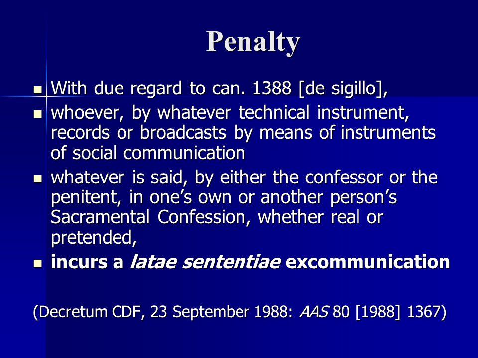 Penalty With due regard to can. 1388 [de sigillo],